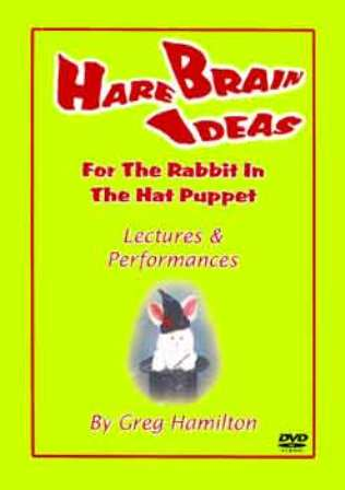 Hare Brain Ideas for the Rabbit In The Hat Puppet DVD